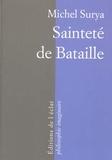 Michel Surya - Sainteté de Bataille.