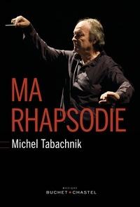 Michel Tabachnik - Ma rhapsodie.