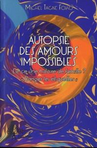 Michel Tagne Foko - Autopsie des amours impossibles.