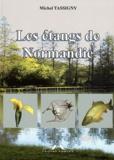 Michel Tassigny - Les étangs de Normandie.
