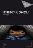 Michel Tassigny - Les Femmes du crocodile.
