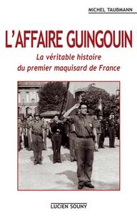Michel Taubmann - L'affaire Guingouin.