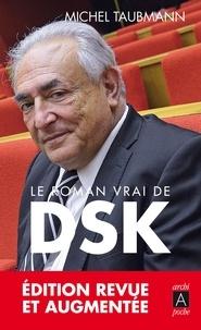 Michel Taubmann - Le roman vrai de DSK.