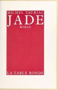 Michel Tauriac - Jade.