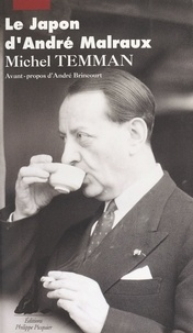Michel Temman - Le Japon d'André Malraux.