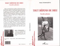 Michel Teodosijevic - Tout depend de dieu - nouvelles africaines.