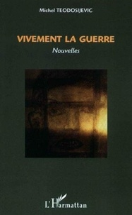 Michel Teodosijevic - Vivement la guerre.