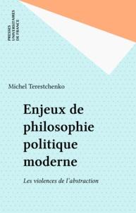 Michel Terestchenko - Enjeux de philosophie moderne - Les violences de l'abstraction.