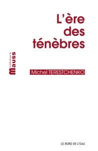 Michel Terestchenko - L'ère des ténèbres.