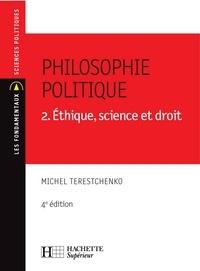 Michel Terestchenko - Philosophie politique - Éthique, science et droit - N°35 - 4e édition.