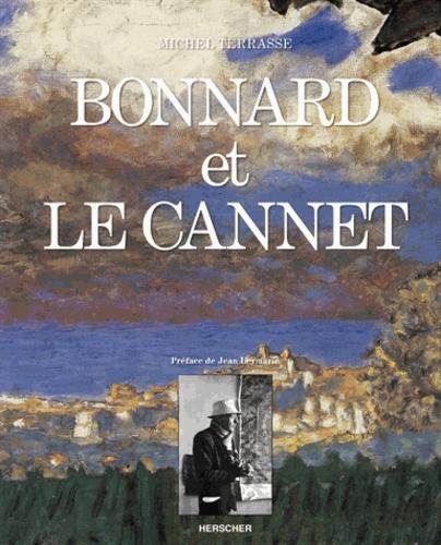 Michel Terrasse - Bonnard et Le Cannet.