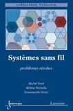 Michel Terré et Mylène Pischella - Systèmes sans fil - Problèmes résolus.