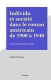 Michel Terrier - Individu et société dans le roman américain de 1900 à 1940 - Essai de poétique sociale.