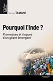 Michel Testard - Pourquoi l'Inde ? - Promesses et risques d'une géant émergent.