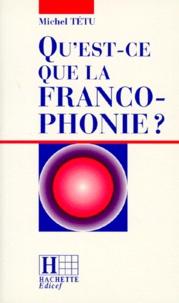 Michel Tétu - Qu'est-ce que la francophonie ?.