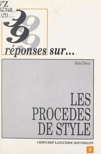 Michel Théron - 99 réponses sur les procédés de style.