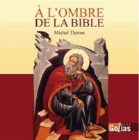 Michel Théron - A l'ombre de la Bible - Scènes de vie.