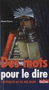 Michel Théron - Des mots pour le dire.