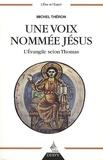Michel Théron - Une voix nommée Jésus - L'Evangile selon Thomas.