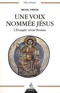 Une voix nommée Jésus - LEvangile selon Thomas.pdf