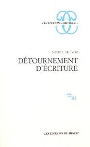 Michel Thévoz - Détournement d'écriture.