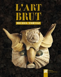 Michel Thévoz - L'art brut.