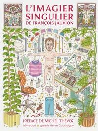 Michel Thévoz - L'imagier singulier de François Jauvion.