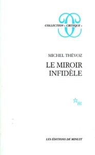 Michel Thévoz - Le miroir infidèle.