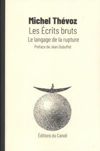 Michel Thévoz - Les écrits bruts.