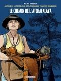 Michel Thiébaut et François Bourgeon - Chemin de l'Atchafalaya - Autour des Passagers du vent de François Bourgeon. La petite fille de Bois-Caïman.