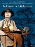 Michel Thiébaut - Le chemin de l'Atchafalaya - Autour des Passagers du vent (Tome 6 Livres 1 et 2) de François Bourgeon.