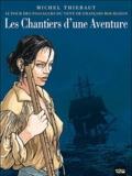 Michel Thiébaut - Les Chantiers d'une aventure - Autour des Passagers du vent (Tome 1 à 4) de François Bourgeon.