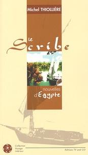 Michel Thiollière - Le scribe - Nouvelles d'Egypte.