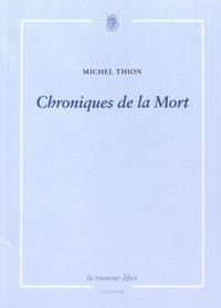 Michel Thion - Chroniques de la mort.
