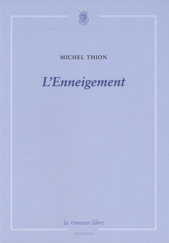 Michel Thion - L'enneigement.
