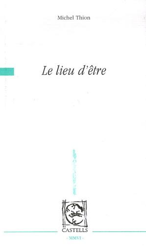 Michel Thion - Le lieu d'être.