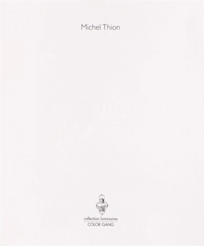 Michel Thion - Traité du silence.