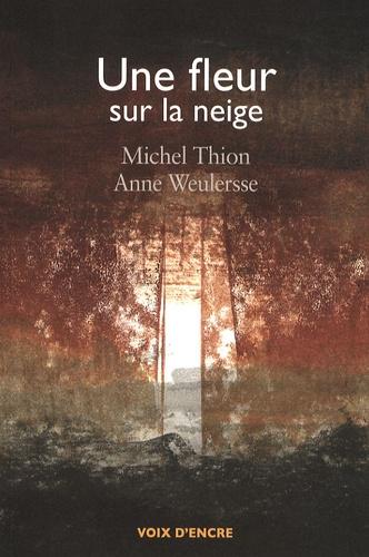 Michel Thion - Une fleur sur la neige.