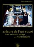 Michel Thomas - Trésors de l'art sacré dans vallées de Haute-Maurienne.