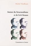 Michel Thuilleaux - Autour du structuralisme et de Lévi-Strauss.