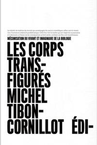 Alixetmika.fr Les corps transfigurés - Mécanisation du vivant et imaginaire de la biologie Image