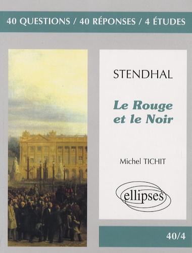 Michel Tichit - Le Rouge et le Noir de Stendhal.
