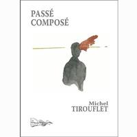 Michel Tirouflet - Passé composé.