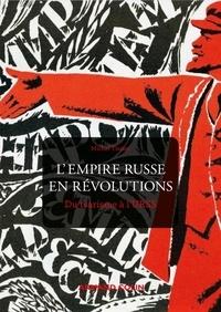 Livres anglais gratuits à télécharger L'Empire russe en révolutions  - Du tsarisme à l'URSS 9782200626730