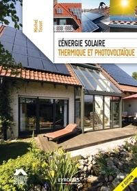Michel Tissot - L'énergie solaire thermique et photovoltaïque.