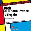 Michel Toporkoff - Droit de la concurrence déloyale.