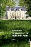 Michel Torrekens - Le géranium de Monsieur Jean.