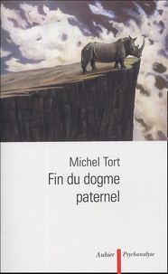 Michel Tort - Fin du dogme paternel.
