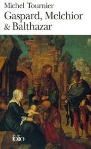 Michel Tournier - Gaspard, Melchior & Balthazar.