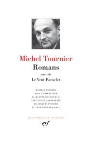 Michel Tournier - Romans - Suivi de Le Vent Paraclet.